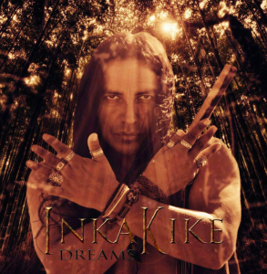 CD - InkaKike - mediums.international InKakike - Spiritual dreams - Indians Blend Inkakike CD cd - InkaKike puedes pedir - enviando un correo electrónico: videntes.international