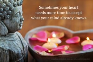 Paragnost Medium Bob -Somitimes your heart needs more time to accept what your mind already knows
